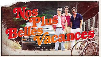 Nos plus belles vacances (2012) on Netflix in France