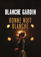 Search netflix Blanche Gardin: The All-Nighter