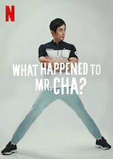 What Happened to Mr. Cha?