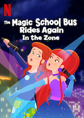 Search netflix The Magic School Bus Rides Again In the Zone